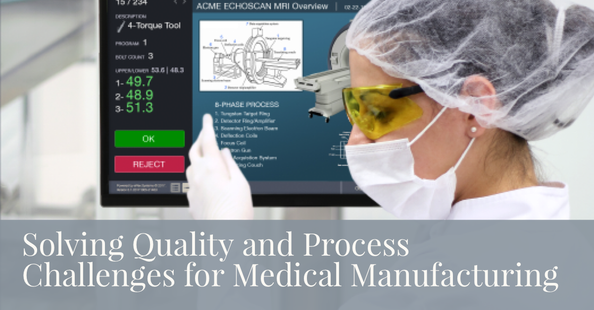 Solving Quality and Process Challenges for Medical Manufacturing